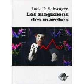 LES MAGICIENS DES MARCHES - ENTRETIENS AVEC LES MEILLEURS TRADERS