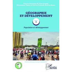 GEOGRAPHIE ET DEVELOPPEMENT TOME 3 - POPULATION ET DEVELOPPEMENT