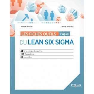 LES FICHES OUTILS FOCUS DU LEAN SIX SIGMA 44 FICHES OPERATIONNELLES 115 ILLUST
