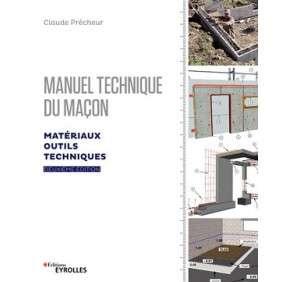 MANUEL TECHNIQUE DU MACON VOLUME 1 2E EDITION - MATERIAUX OUTILS TECHNIQUES