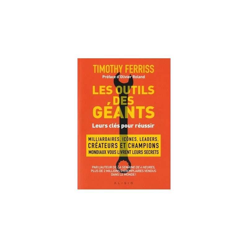 LES OUTILS DES GEANTS : LEURS CLES POUR REUSSIR