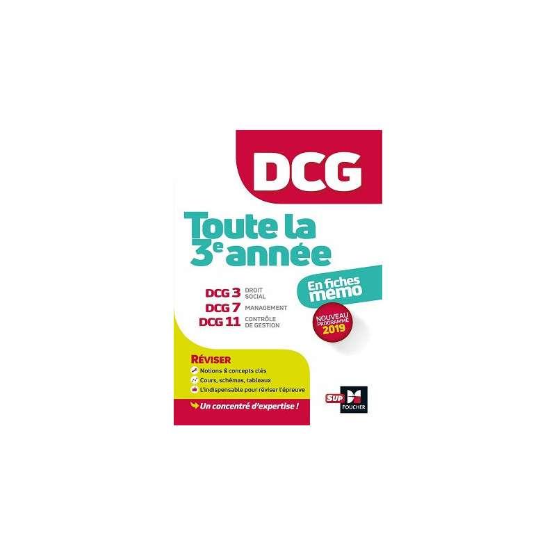 DCG : TOUTE LA 3E ANNEE DU DCG 3, 7, 11 EN FICHES - REVISION