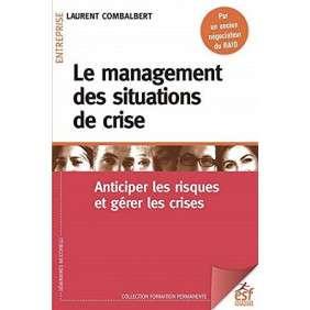 LE MANAGEMENT DES SITUATIONS DE CRISES