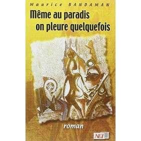 MEME AU PARADIS ON PLEURE QUELQUEFOIS