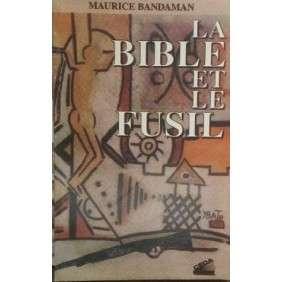 LA BIBLE ET LE FUSIL