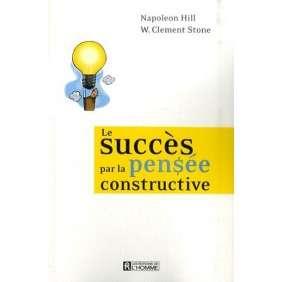 LE SUCCES PAR LA PENSEE CONSTRUCTIVE