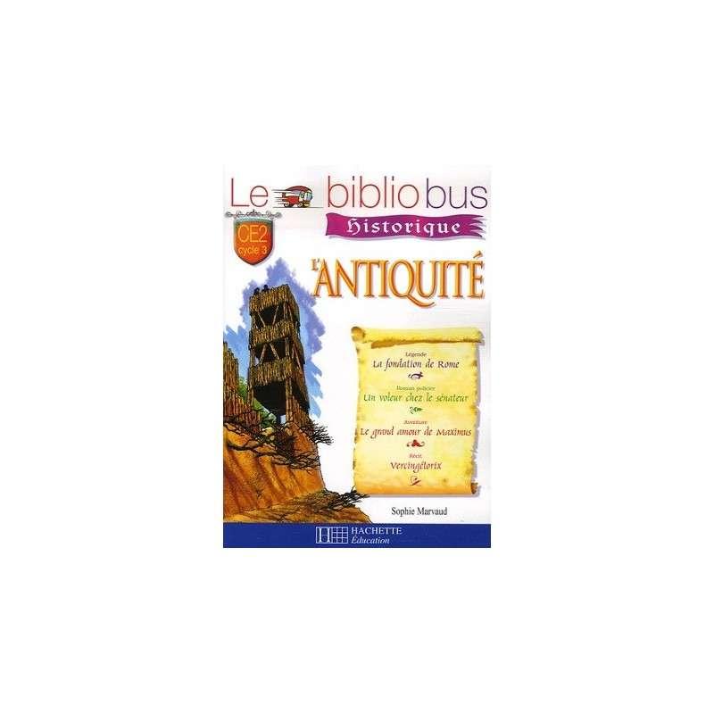LE BIBLIOBUS N 21 CE2 - L'ANTIQUITE - LIVRE DE L'ELEVE