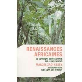 RENAISSANCES AFRICAINES: LE CONTINENT NOIR DECRYPTE PAR L'UN DES SIENS