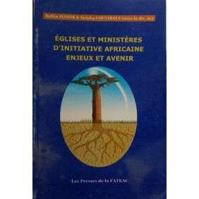 EGLISES ET MINISTERES D'INITIATIVE AFRICAINE ENJEUX ET AVENIR.