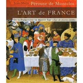 L'art De France, Vol. 1. De La Préhistoire Au Moyen-âge : Age De Pierre-1449