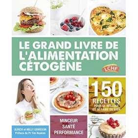 CETO TOP - LE GRAND LIVRE DE L'ALIMENTATION CETOGENE