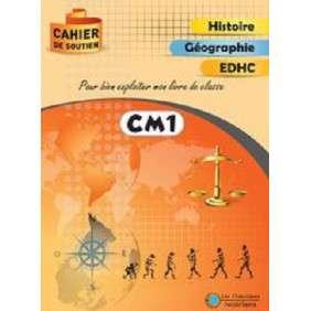 CAHIER DE SOUTIEN  HISTOIRE - GEOGRAPHIE - EDHC  CM1