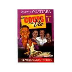 LES COUPS DE LA VIE TOME 1 - ANZATTA OUATTARA