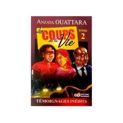 LES COUPS DE LA VIE TOME 2 - ANZATTA OUATTARA