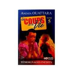 LES COUPS DE LA VIE TOME 5 - ANZATTA OUATTARA
