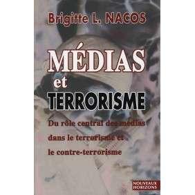 MEDIAS ET TERRORISME: DU ROLE CENTRAL DES MEDIAS DANS LE TERRORISME