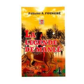 LA LEGENDE DE MANLE - FELICITE ANNICK FOUNGBE