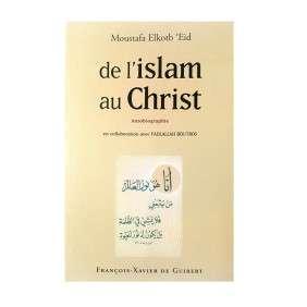 DE L'ISLAM AU CHRIST AUTOBIOGRAPHIE DE MOUSTAFA