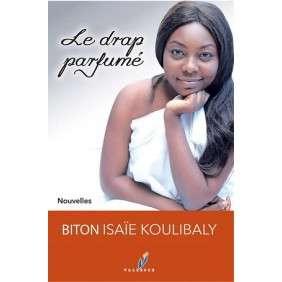 LE DRAP PARFUME - ISAIE BITON KOULIBALY