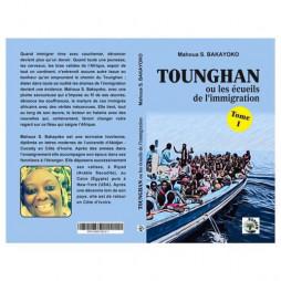 TOUNGHAN OU LES ECUEILS DE L'IMMIGRATION TOME 1