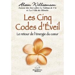 LES CINQ CODES D'EVEIL : LE RETOUR DE L'ENERGIE DU COEUR