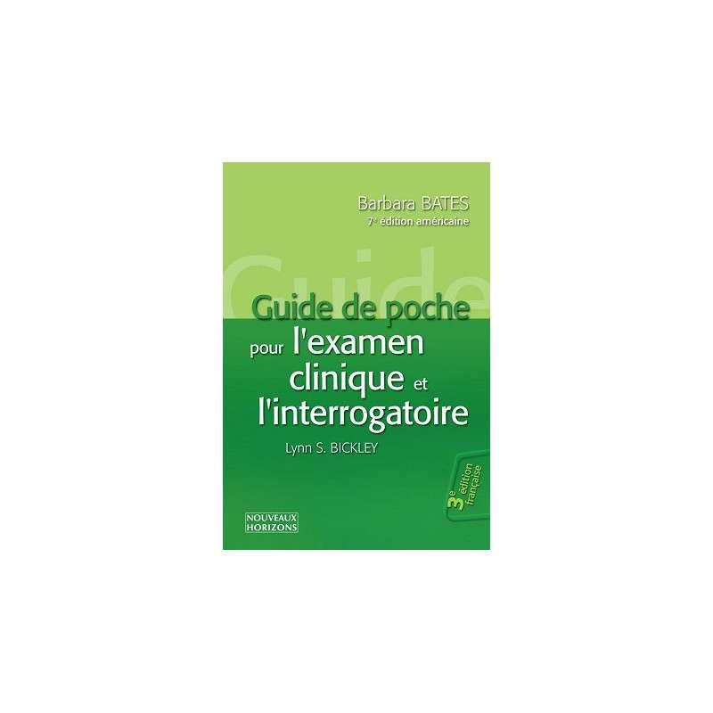 GUIDE DE POCHE POUR L'EXAMEN CLINIQUE ET L'INTERROGATOIRE 3E ED