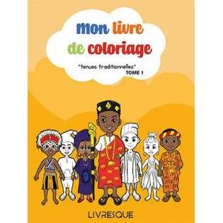 MON LIVRE DE COLORIAGE - TENUES TRADITIONNELLES TOME 1 - 3 ANS +