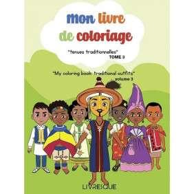 MON LIVRE DE COLORIAGE - TENUES TRADITIONNELLES TOME 3 - 3 ANS +