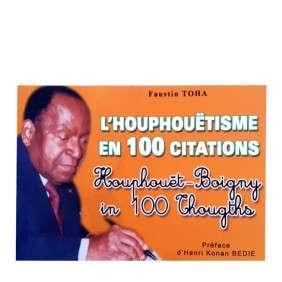 L'HOUPHOUETISME EN 100 CITATIONS - FAUSTIN TOHA
