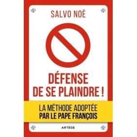 DEFENSE DE SE PLAINDRE !
