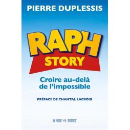 RAPH STORY - CROIRE AU-DELA DE L'IMPOSSIBLE
