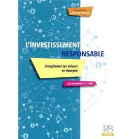 L'INVESTISSEMENT RESPONSABLE - TRANSFORMER SES VALEURS EN EPARGNE