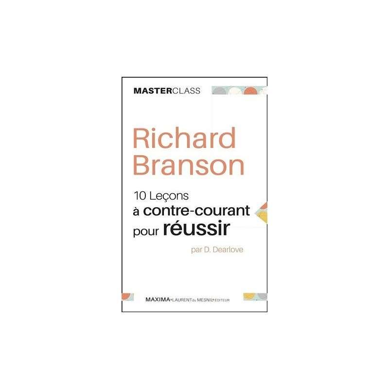 RICHARD BRANSON - 10 LEÇONS A CONTRE-COURANT POUR RÉUSSIR