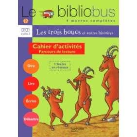 LE BIBLIOBUS N  12 CP/CE1 - LES TROIS BOUCS - CAHIER D'ACTIVITES - ED.2005