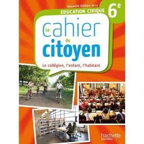 LE CAHIER DU CITOYEN 6E - EDITION 2013