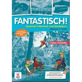 FANTASTISCH! 1RE ANNEE - CAHIER D'ACTIVITES