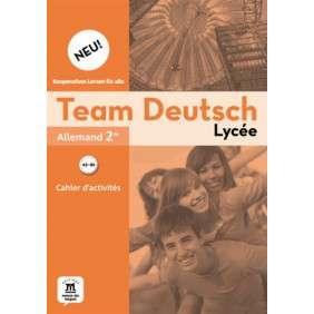 TEAM DEUTSCH NEU LYCEE 2NDE - CAHIER D'ACTIVITES