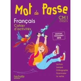 MOT DE PASSE FRANCAIS CM1 - CAHIER ELEVE - ED. 2017