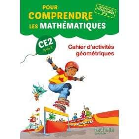 POUR COMPRENDRE LES MATHEMATIQUES CE2 - CAHIER D'ACTIVITES GEOMETRIQUES - ED. 2017