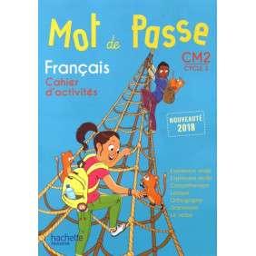 MOT DE PASSE FRANCAIS CM2 - CAHIER ELEVE - ED. 2018
