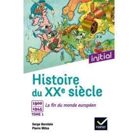 Histoire du XXe siècle, Vol. 1. 1900-1945, la fin du monde européen