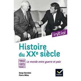 Histoire du XXe siècle, Vol. 2. 1945-1973, le monde entre guerre et paix