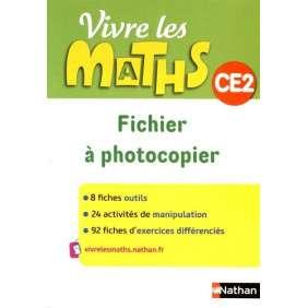 VIVRE LES MATHS - FICHIER A PHOTOCOPIER - CE2