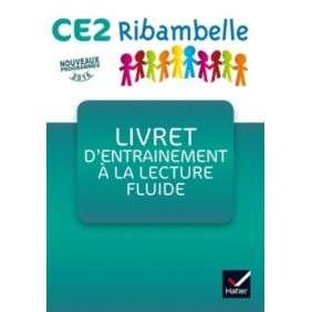 RIBAMBELLE , FRANCAIS CE2 ED. 2017 , LIVRET D'ENTRAINEMENT A LA LECTURE FLUIDE