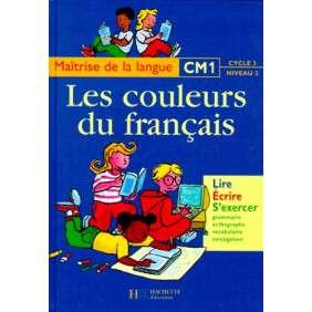 LES COULEURS DU FRANCAIS CM1 , LIVRE DE L'ELEVE , ED.1998