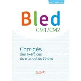 BLED CM1,CM2 , CORRIGES , EDITION 2017