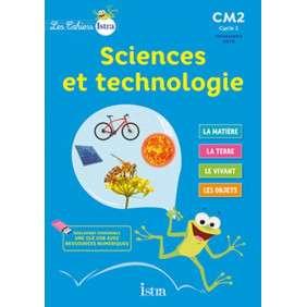 LES CAHIERS ISTRA SCIENCES ET TECHNOLOGIE CM2 , ELEVE , ED. 2017