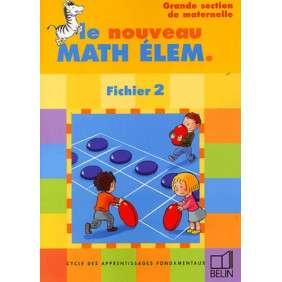 LE NOUVEAU MATH ELEM. , FICHIERS 2 POUR LA GRANDE SECTION