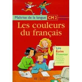 LES COULEURS DU FRANCAIS CM2 , LIVRE DE L'ELEVE , ED.1999