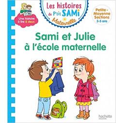SAMI ET JULIE LECTURE MATERNELLE SAMI ET JULIE A L'ECOLE MATERNELLE - (3-5 ANS)
